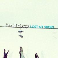 Battlelegs - Lost My Shoes